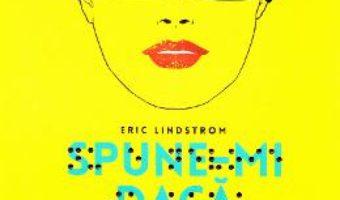 Download Spune-mi daca zambesti – Eric Lindstrom PDF Online