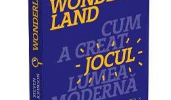 Download Wonderland. Cum a creat jocul lumea moderna – Steven Johnson PDF Online