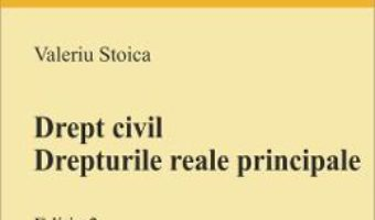 Download Drept civil. Drepturile reale principale ed.3 – Valeriu Stoica PDF Online
