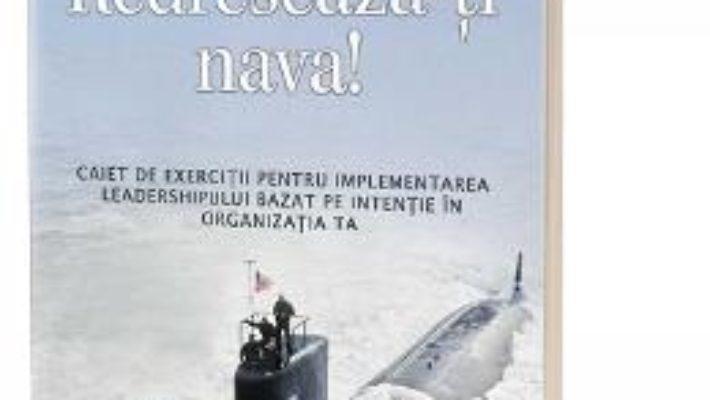 Cartea Redreseaza-ti nava! – L. David Marquet (download, pret, reducere)