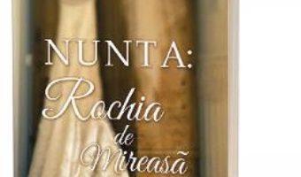 Cartea Nunta: Rochia de mireasa – Rachel Hauck (download, pret, reducere)