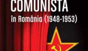 Cartea Propaganda comunista in Romania (1948-1953) ed.2 – Eugen Denize (download, pret, reducere)