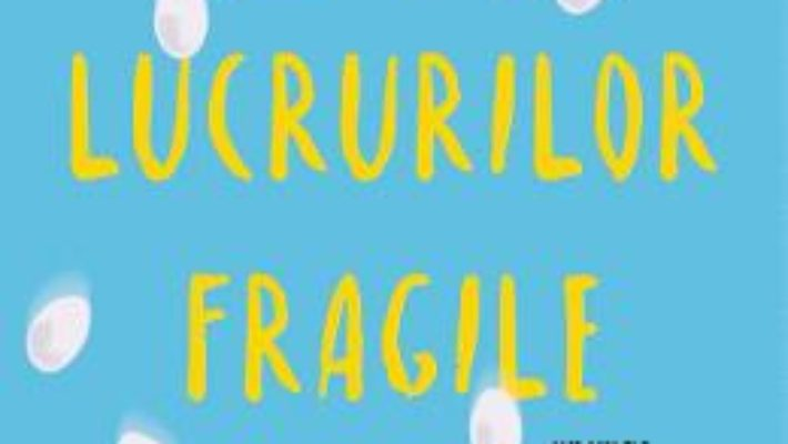 Cartea Stiinta lucrurilor fragile – Tae Keller (download, pret, reducere)