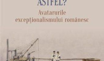 Cartea De ce este Romania astfel? – Vintila Mihailescu (download, pret, reducere)