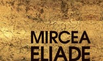 Cartea Sacrul si profanul – Mircea Eliade (download, pret, reducere)