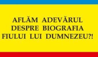 Cartea Aflam adevarul despre biografia fiului lui Dumnezeu?! – Gheorghe Funar (download, pret, reducere)