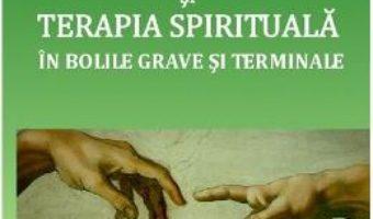 Download Consilierea si terapia spirituala in bolile grave si terminale – Ileana Stanculeasa PDF Online