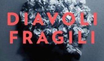 Cartea Diavoli fragili – Radu Gavan (download, pret, reducere)