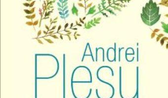 Download Despre inima si alte eseuri – Andrei Plesu PDF Online