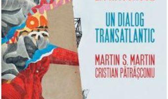 Download America la rascruce. Un dialog transatlantic – Martin S. Martin PDF Online