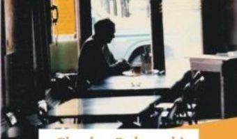 Cartea Povesti despre nebunia obisnuita – Charles Bukowski (download, pret, reducere)