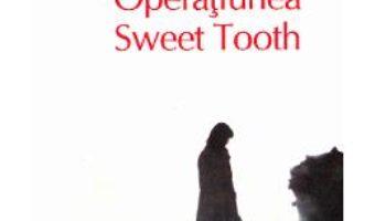 Download Operatiunea Sweet Tooth – Ian McEwan PDF Online