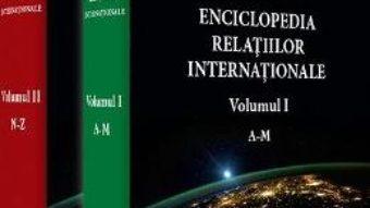 Download Enciclopedia relatiilor internationale. Vol. 1 + 2 – Dan Dungaciu PDF Online