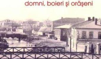 Download Din Bucurestii de ieri. Vol. 1: Domni, boieri si oraseni – George Potra PDF Online