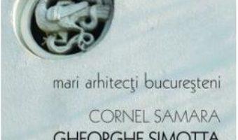 Download Gheorghe Simotta, intre noblete si arhitectura – Cornel Samara PDF Online