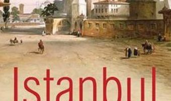 Download Istanbul, orasul imperial – John Freely PDF Online
