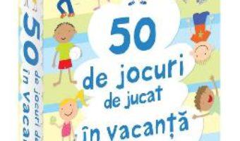 Download 50 de Jocuri de jucat in Vacanta PDF Online