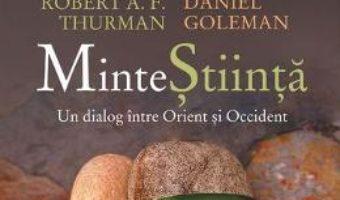 Download Minte Stiinta – Dalai Lama, Herbert Benson, Howard E. Gardner, Robert A.F. Thurman, Daniel Goleman PDF Online