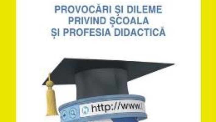 Cartea Pedagogie. Provocari si dileme privind scoala si profesia didactica – Emil Paun (download, pret, reducere)