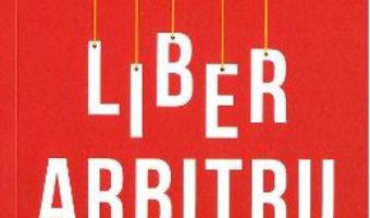Cartea Liber arbitru – Sam Harris (download, pret, reducere)
