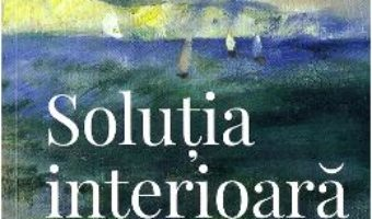 Cartea Solutia interioara – Thierry Janssen (download, pret, reducere)