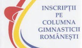 Download Inscriptii pe columna gimnasticii romanesti – Emanuel Fantaneanu PDF Online