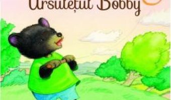 Download Ursuletul Bobby – Charles Ghigna, Jacqueline East PDF Online