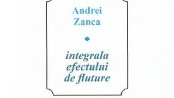 Download Integrala efectului de fluture – Andrei Zanca PDF Online