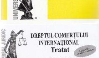 Cartea Dreptul comertului international. Tratat. Partea generala + Partea speciala Ed. 2 – Dragos-Alexandru Sitaru (download, pret, reducere)