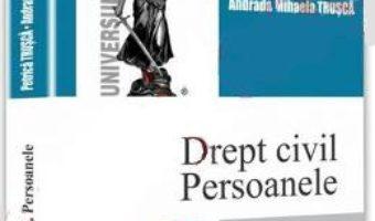 Download Drept civil. Persoanele Ed. 3 – Petrica Trusca, Andrada Mihaela Trusca PDF Online