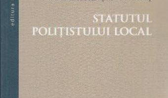 Download Statutul politistului local – Ioan-Laurentiu Vedinas PDF Online