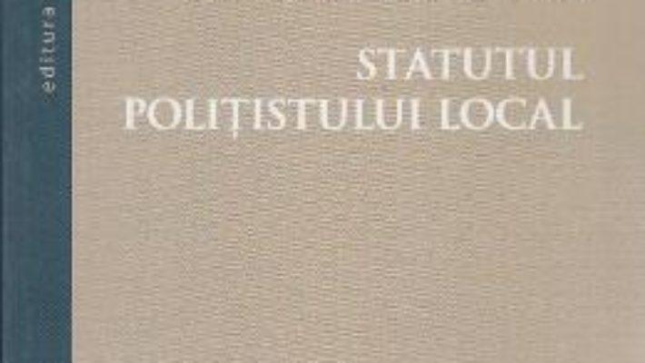 Download Statutul politistului local – Ioan-Laurentiu Vedinas PDF Online