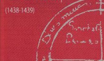 Cartea Conciliul de la Ferrara-Florenta 1438-1439 – Vasile Alexandru Barbolovici (download, pret, reducere)