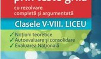 Cartea Gramatica prin teste-grila – Clasele V-VIII. Liceu – Cristina Tunegaru (download, pret, reducere)