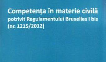 Download Competenta in materie civila potrivit regulamentului Bruxelles I bis – Gheorghe-Liviu Zidaru PDF Online