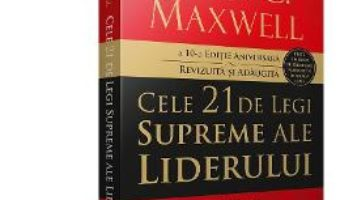 Download Cele 21 de legi supreme ale liderului – John C. Maxwell PDF Online