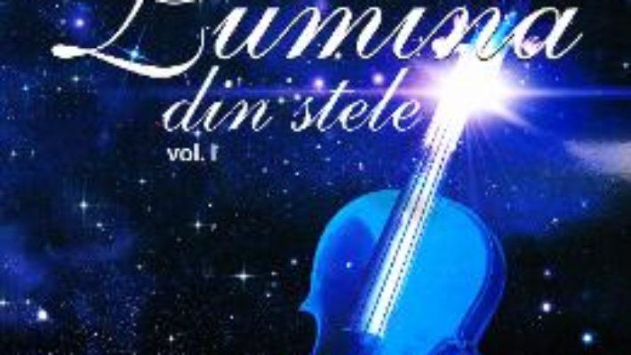 Download Lumina din stele vol. 1 – Stefan Amariei PDF Online