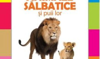 Download Animale salbatice si puii lor PDF Online