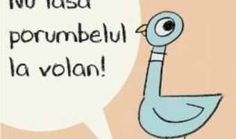 Download Nu lasa porumbelul la volan! (Cartea cu Genius) – Mo Willems PDF Online