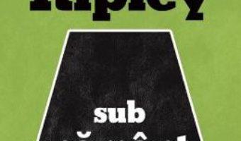 Download Ripley sub pamant – Patricia Highsmith PDF Online