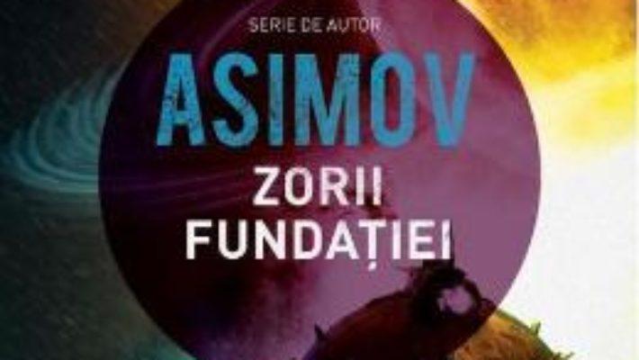 Download Zorii fundatiei – Isaac Asimov PDF Online
