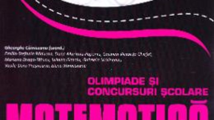 Download Matematica cls 9-12 Olimpiade si concursuri Scolare ed.2016 – Gheorghe Cainiceanu PDF Online