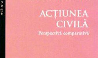 Pret Carte Actiunea civila. Perspectiva comparativa – Corina Petica Roman PDF Online