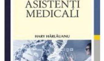 Cartea Biofizica si imagistica medicala pentru asistenti medicali – Hary Harlauanu (download, pret, reducere)