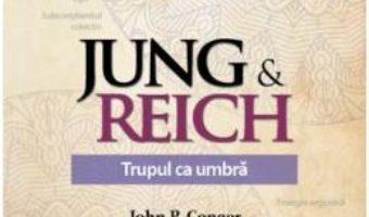 Pret Carte Jung si Reich. Trupul ca umbra – John P. Conger PDF Online
