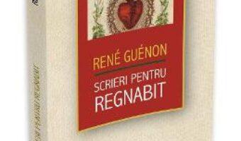 Pret Carte Scrieri pentru Regnabit – Rene Guenon PDF Online