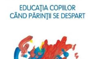 Pret Carte Divortul toxic. Educatia copiilor cand parintii se despart – Richard A. Warshak PDF Online
