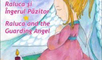 Pret Carte Raluca si Ingerul Pazitor. Raluca and the Guarding Angel – Semida David PDF Online