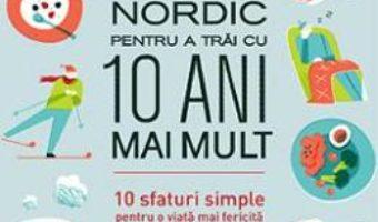Pret Carte Ghidul nordic pentru a trai cu 10 ani mai mult – Bertil Marklund PDF Online