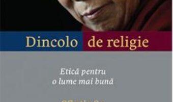 Pret Carte Dincolo de religie – Dalai Lama PDF Online